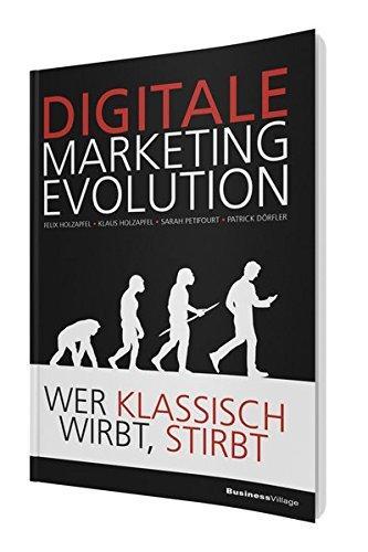 Digitale Marketing Evolution wer klassich wirbt stirbt